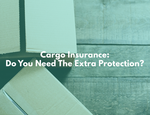 Cargo Insurance: Do You Need The Extra Protection?