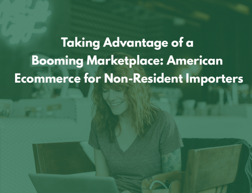 Taking Advantage of a Booming Marketplace: American Ecommerce for Non-Resident Importers