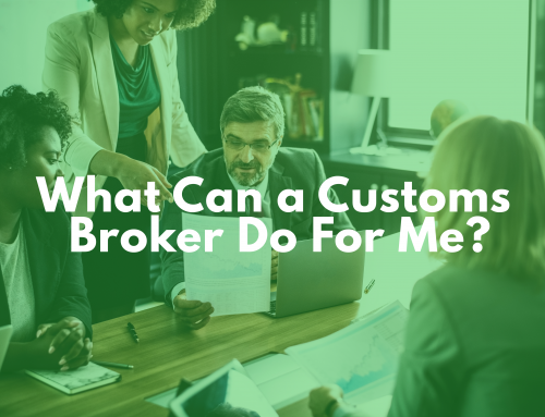 What Can a Customs Broker Do For Me?