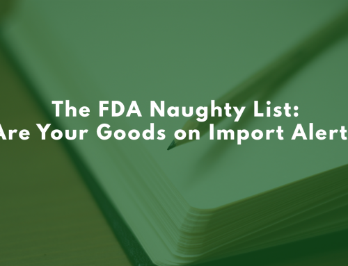 The FDA Naughty List: Are Your Goods on Import Alert?