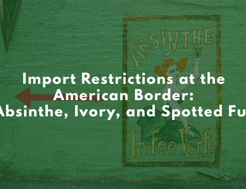 Import Restrictions at the American Border: Absinthe, Ivory, and Spotted Fur
