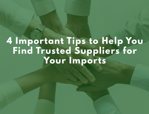 4 Important Tips to Help You Find Trusted Suppliers for Your Imports