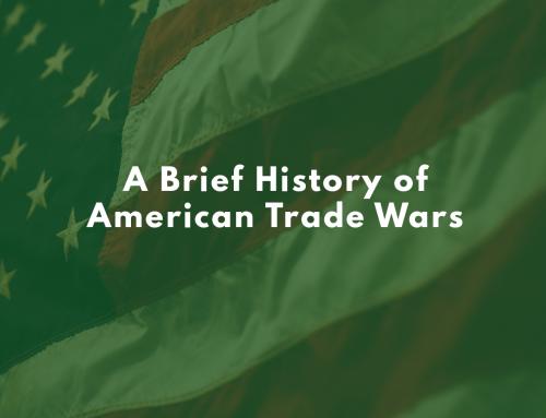 A Brief History of American Trade Wars
