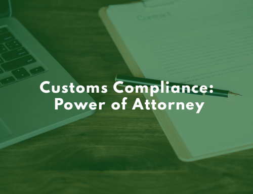 Customs Compliance: Power of Attorney