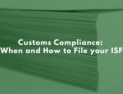 Customs Compliance: When and How to File your ISF