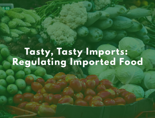 Tasty, Tasty Imports: Regulating Imported Food