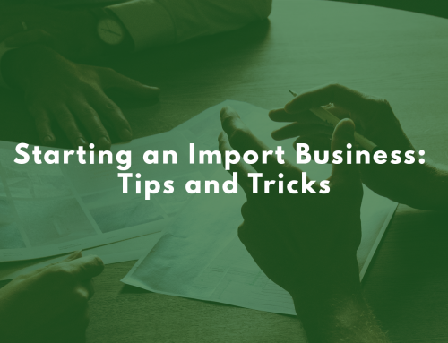 Starting an Import Business: Tips and Tricks