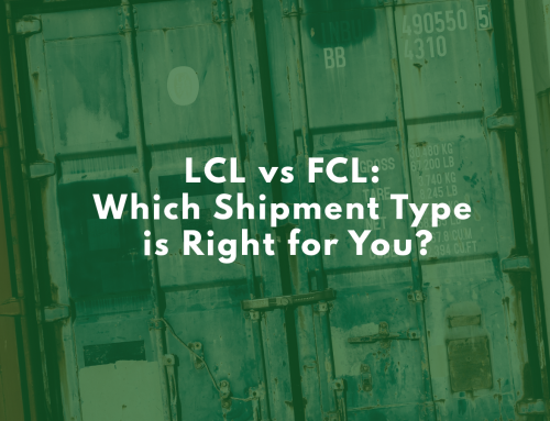 LCL vs FCL: Which Shipment Type is Right for You?