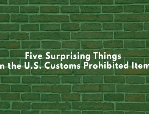 Five Surprising Things on the U.S. Customs Prohibited Items