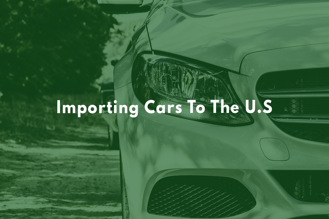 Learn about the rules for importing cars to the usa.